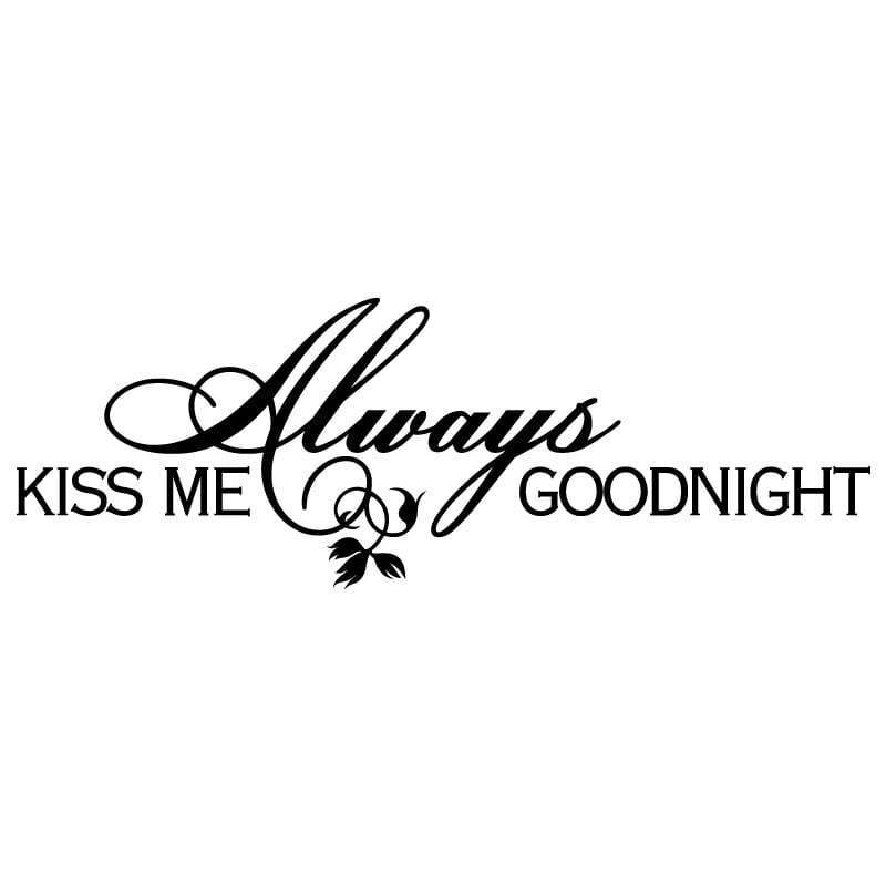 Always Say Goodnight Quotes: Always Kiss Me Goodnight With Flowers Quote Wall Sticker