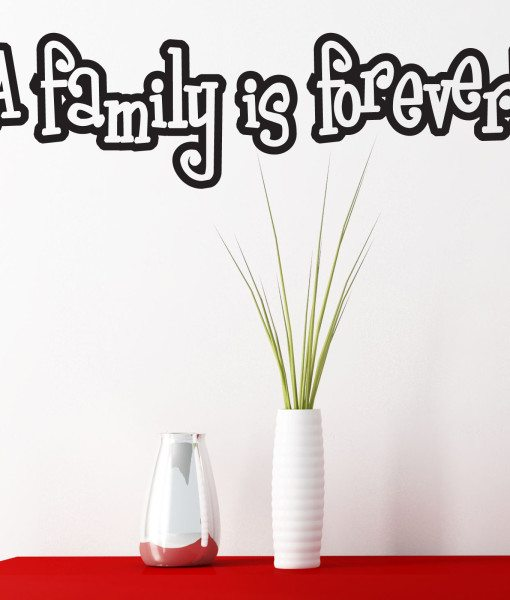 A Family Is Forever Quote Wall Sticker – Decal – a