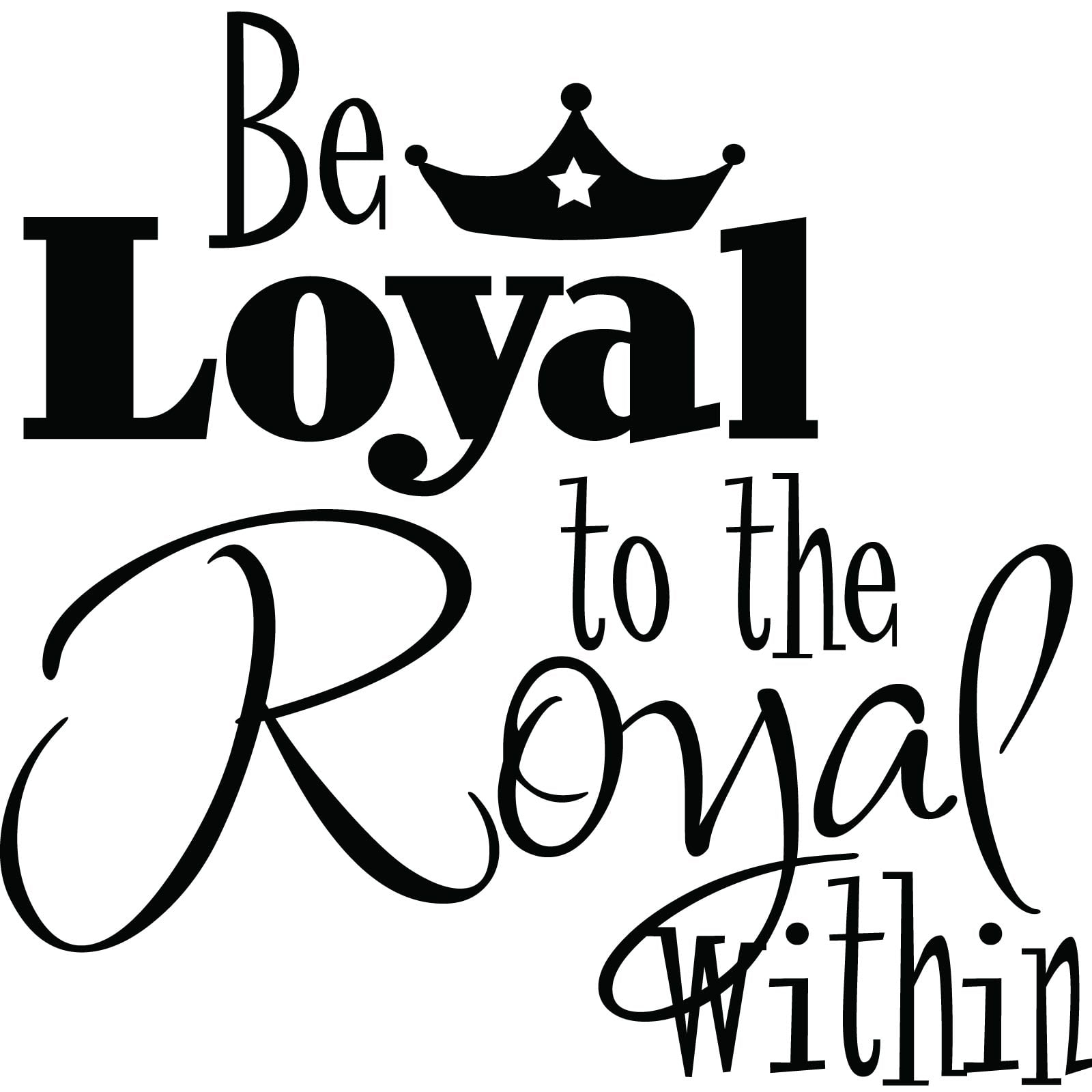 Be loyal to the royal within quote wall sticker world of wall be loyal to the royal within quote wall sticker world of wall stickers biocorpaavc
