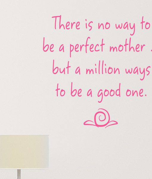 Perfect Chords And Lyrics Pink: There Is No Way To Be A Perfect Mother Quote Wall Sticker