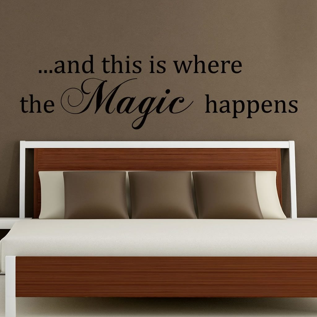 Where The Magic Happens Bedroom Quote Wall Sticker / Decal