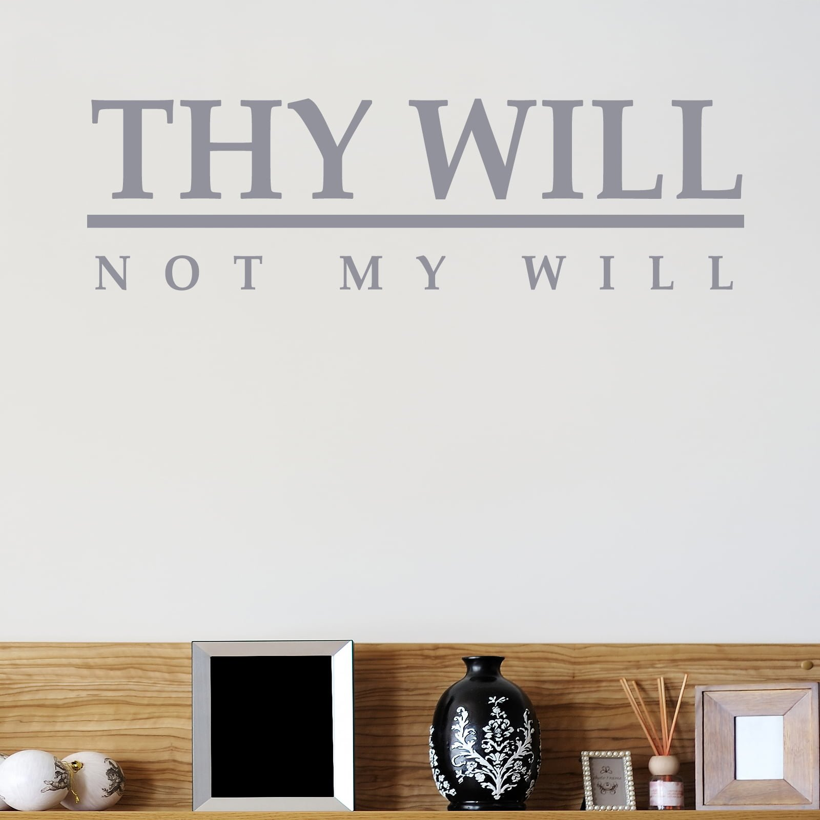 Thy Will Not My Will Religious Quote Wall Sticker World Of Wall Stickers