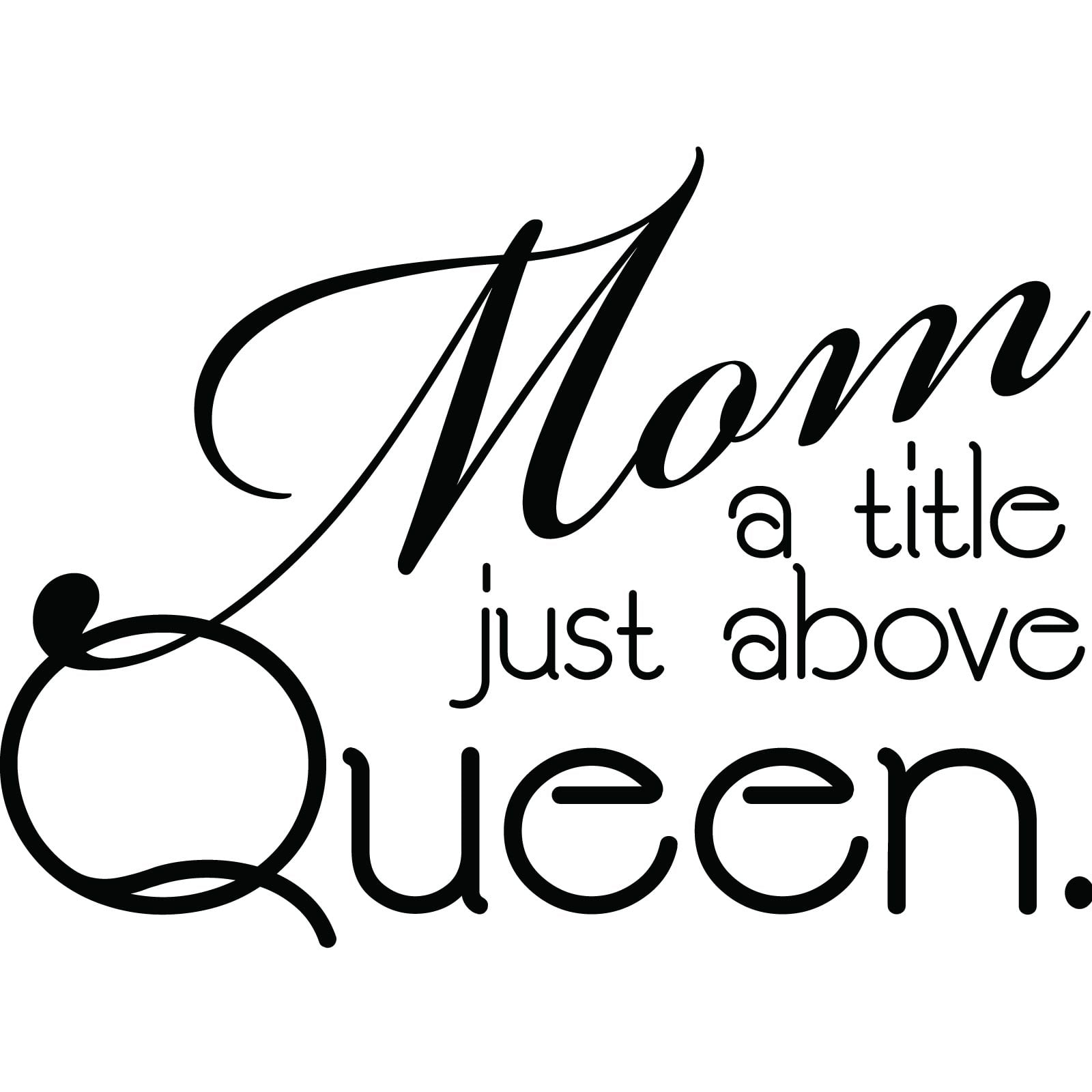 Mom, A Title Just Above Queen Quote Wall Sticker / Decal